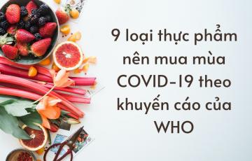 9 loại thực phẩm nên mua mùa COVID19