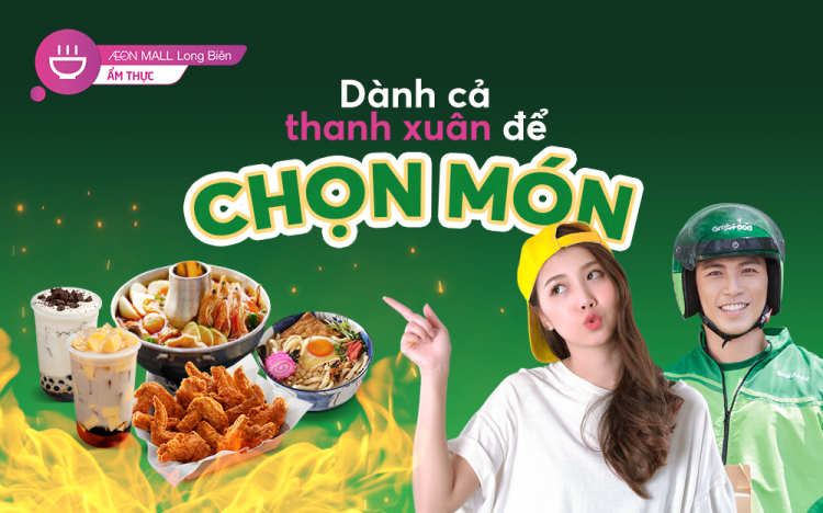 HUGE PROMOTION FROM AEON MALL LONG BIEN AND GRABFOOD: JOIN US NOW!