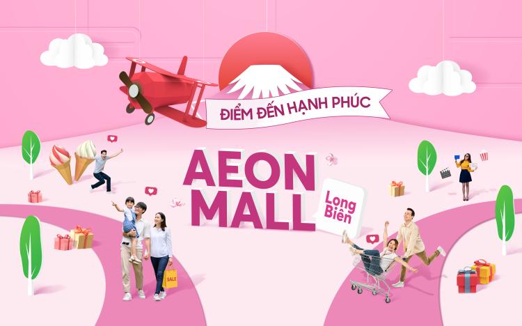 AEON MALL Long Biên - Điểm đến hạnh phúc